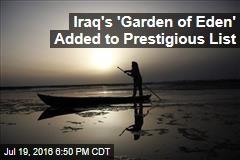 Iraq's 'Garden of Eden' Added to Prestigious List