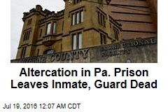 Guard, Inmate Killed in Pa. Prison