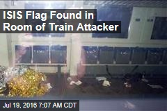 ISIS Flag Found in Room of Train Attacker