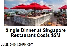 Single Dinner at Singapore Restaurant Costs $2M