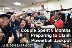 Couple Spent 6 Months Preparing to Claim Powerball Jackpot