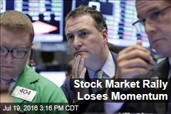 Stock Market Rally Loses Momentum
