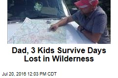 Dad, 3 Kids Survive Days Lost in Wilderness