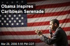 Obama Inspires Caribbean Serenade
