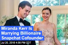 Miranda Kerr Is Marrying Billionaire Snapchat Cofounder