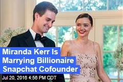 Miranda Kerr Is Marrying Billionaire Snapchat Cofounder