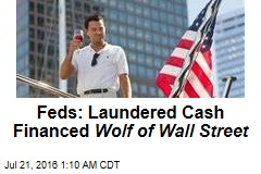 Feds: Laundered Cash Financed Wolf of Wall St.