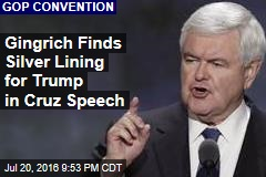 Gingrich Finds Silver Lining for Trump in Cruz Speech