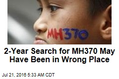 2-Year Search for MH370 May Have Been in Wrong Place
