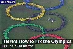 Here's How to Fix the Olympics