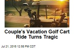 Couple's Vacation Golf Cart Ride Turns Tragic