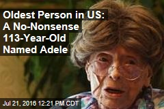 Oldest Person in US: A No-Nonsense 113-Year-Old Named Adele
