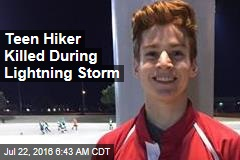 Teen Hiker Killed During Lightning Storm