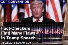Fact-Checkers Find Many Flaws in Trump Speech