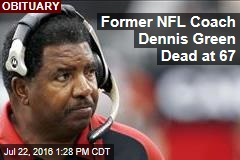 Former NFL Coach Dennis Green Dead at 67