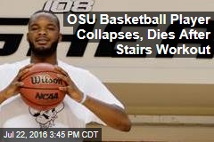 OSU Basketball Player Collapses, Dies After Stairs Workout