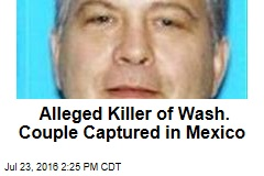 Alleged Killer of Wash. Couple Captured in Mexico