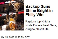 Backup Suns Shine Bright in Philly Win