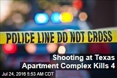 Shooting at Texas Apartment Complex Kills 4