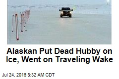 Alaskan Put Dead Hubby on Ice, Went on Traveling Wake