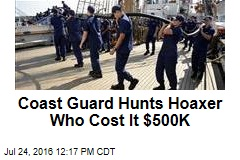 Coast Guard Hunts Hoaxer Who Cost It $500K