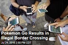 Pokemon Go Results in Illegal Border Crossing