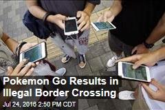 Pokemon Go Results in Illegal Border Crossing