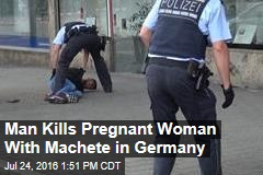 Man Kills Pregnant Woman With Machete in Germany