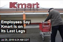 Employees Say Kmart Is on Its Last Legs