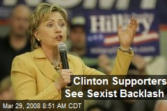 Clinton Supporters See Sexist Backlash