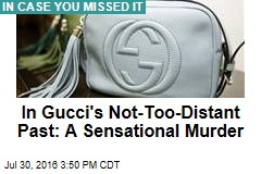 In Gucci's Not-Too-Distant Past: A Sensational Murder