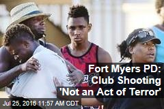Fort Myers PD: Club Shooting 'Not an Act of Terror'