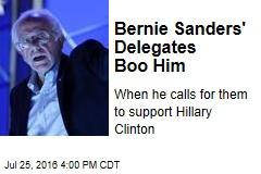 Bernie Sanders' Delegates Boo Him