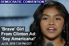 'Brave' Girl From Clinton Ad: 'Soy Americana!'