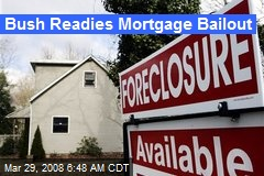 Bush Readies Mortgage Bailout