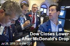Dow Closes Lower After McDonald's Drop