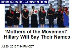 'Mothers of the Movement': Hillary Will Say Their Names
