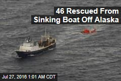 46 Rescued From Sinking Boat Off Alaska