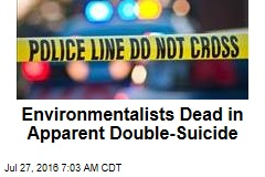 Environmentalists Dead in Apparent Double-Suicide