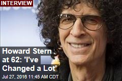 Howard Stern at 62: 'I've Changed a Lot'