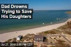 Dad Drowns Trying to Save His Daughters