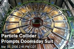 Particle Collider Prompts Doomsday Suit