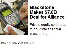 Blackstone Makes $7.8B Deal for Alliance