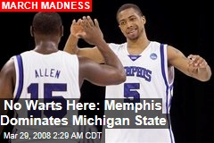 No Warts Here: Memphis Dominates Michigan State