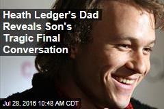 Heath Ledger's Dad Reveals Son's Tragic Final Conversation