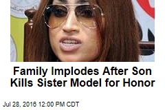 Family Implodes After Son Kills Sister Model for Honor