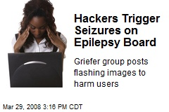 Hackers Trigger Seizures on Epilepsy Board