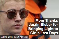 Mom Thanks Justin Bieber for Bringing Light to Girl's Last Days