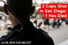 2 Cops Shot in San Diego; 1 Has Died