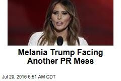 Melania Trump Facing Another PR Mess